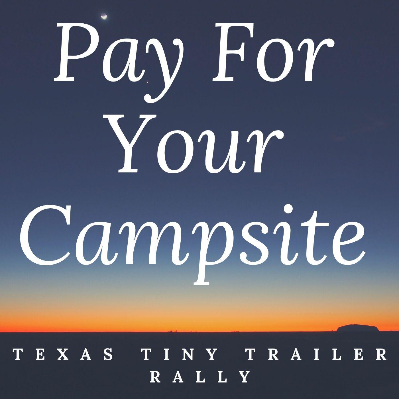 Pay For Your Campsite TTTR